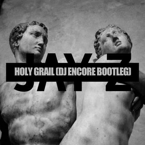 HOLY GRAIL (DJ ENCORE BOOTLEG)