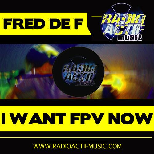 RAM015 - Fred De F _ I Want FPV Now