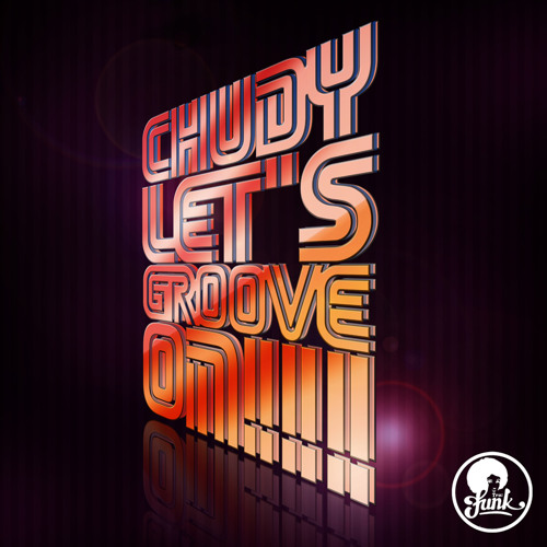 Chudy - Let's Groove On! (preview)