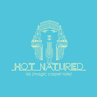 Hot Natured - Isis (Magic Carpet Ride)