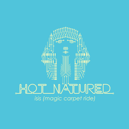Hot Natured featuring The Egyptian Lover - Isis (Magic Carpet Ride)