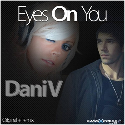 Dani V - Eyes On You (Samrock Electro House Official Remix) Out on Beatport & Other Shops