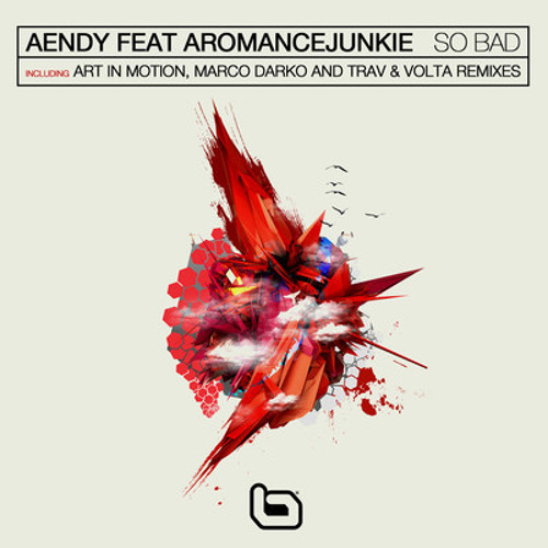 Aendy feat. ARomanceJunkie - So Bad (Marco Darko rmx) Out Now!!!