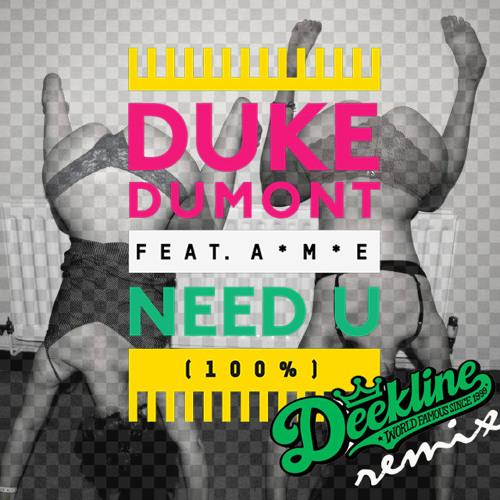 Duke Dumont - Need U (100%) - (Deekline Remix) - FREE DOWNLOAD