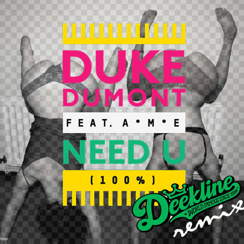 Duke Dumont - Need U (100%) - (Deekline Remix)