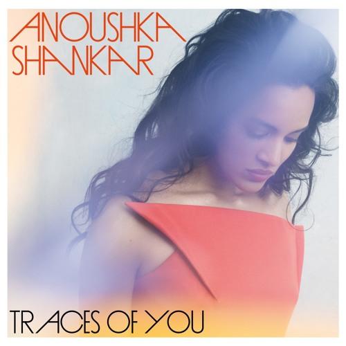 "Anoushka Shankar ""Traces Of You"" feat. Norah Jones"