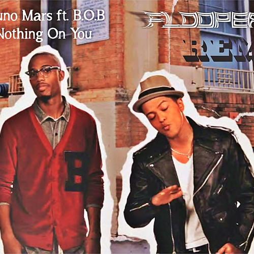 Bruno Mars ft. B.O.B - Beautiful Girls ( Nothing On You ) - Floopers Boy Bootleg Mix
