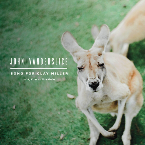 John Vanderslice – Song For Clay Miller