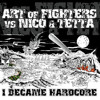 Art of Fighters vs Nico & Tetta - I became hardcore