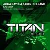 Akira Kayosa & Hugh Tolland - Kaipara (Original Mix)