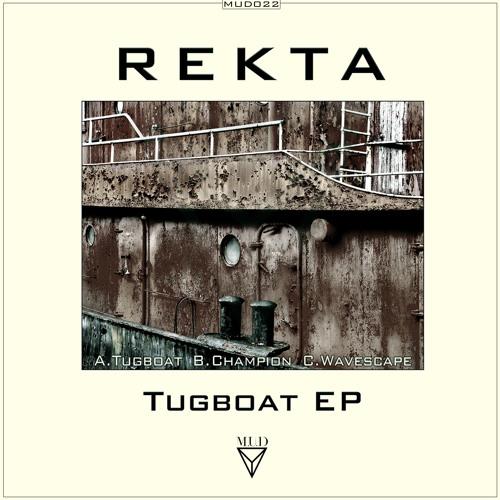MUD022 - Rekta - Tugboat ep - 19.08.13