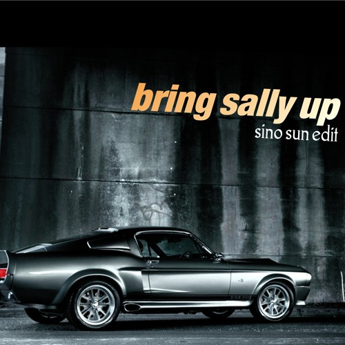 Bring Sally Up (Sino Sun Edit)