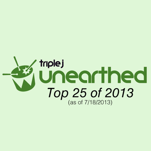 triple j Unearthed Top 25 of 2013 (7/18/2013)