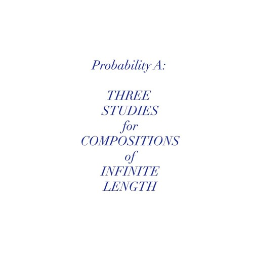 rale - probability a: three studies for compositions of infinite length (album preview)