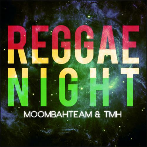 Reggae Night (Moombahteam & TMH Moombahton Bootleg)