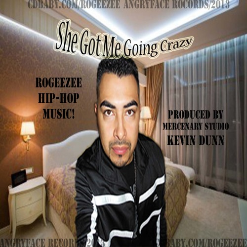 She Got Me Going Crazy-Rogeezee Music