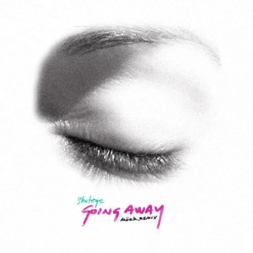 Shuteye - Going Away (Mörk's 1988 Remix)