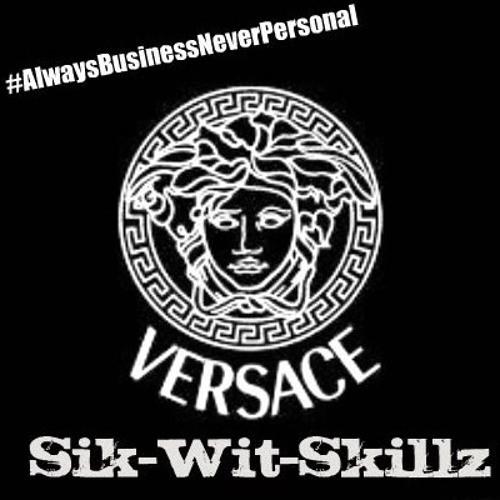 Sik-Wit-Skillz™ - Versace (Remix) #AlwaysBusinessNeverPersonal ! !