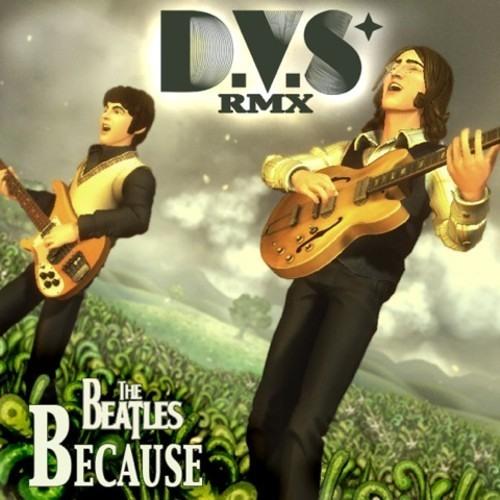 Beatles - Because (D.V.S Remix)