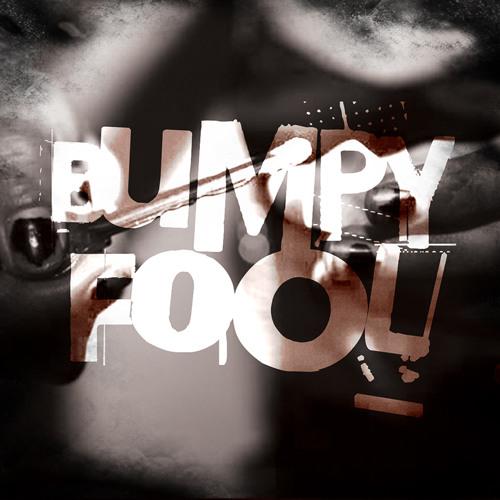 Bumpy Fool  - Say What