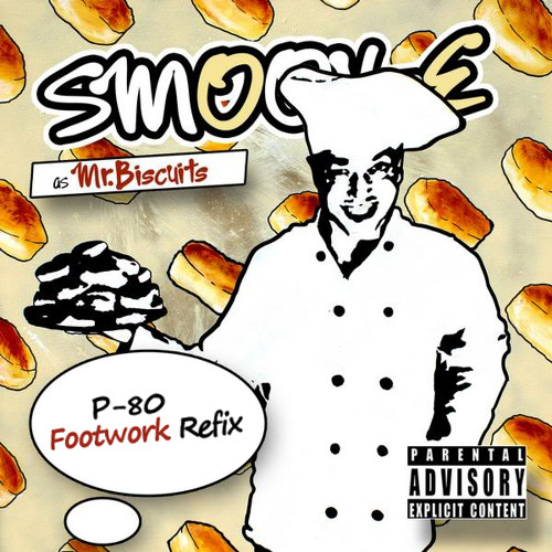 Smoov-E - Mr Biscuits (P-80 Footwork Refix) [FREE DOWNLOAD]