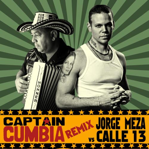 Captain Cumbia remix JORGE MEZA vs CALLE 13 [Sonidera Satanica]