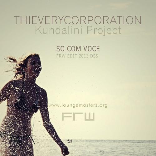 Thievery Corporation feat Kundalini Prj - só com você (LM 2013)