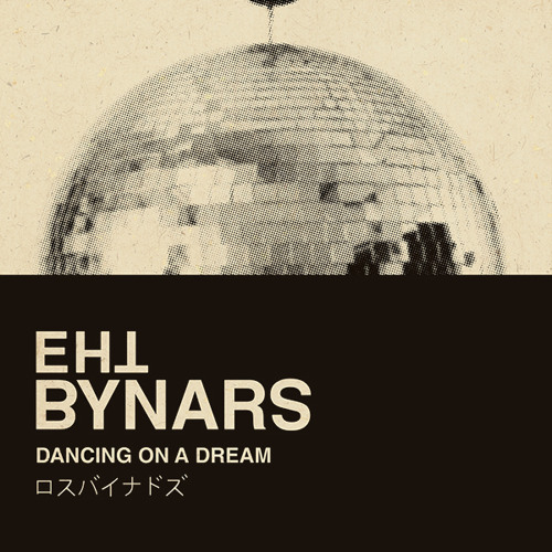 The Bynars - Dancing on a Dream