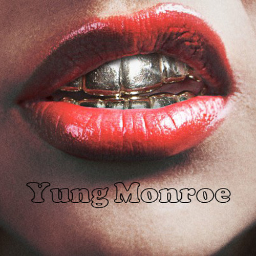 Yung Monroe - Grillz and Pink Lipz