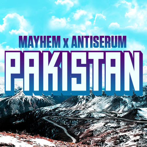 Antiserum & Mayhem - Pakistan (FREE DOWNLOAD!)