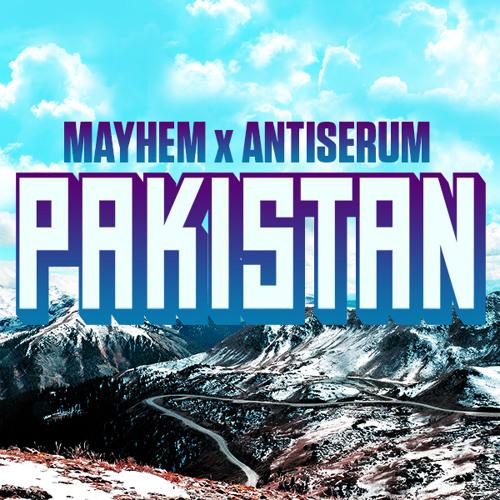 Mayhem x Antiserum - Pakistan [FREE DOWNLOAD!]