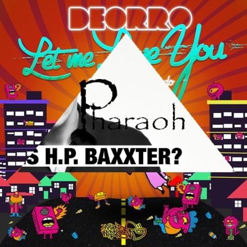Let Me Love You H.P.Baxxter (Pharaoh Bootleg)