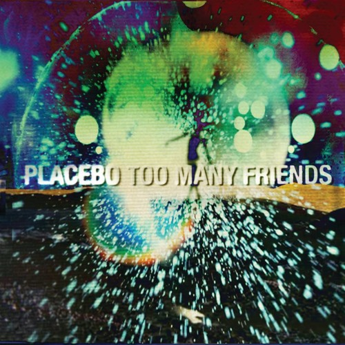 "Placebo ""Too Many Friends"" (The Bloody Beetroots Remix)"