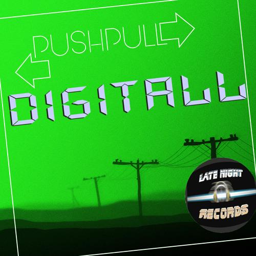 PushPull - Digital Romance (Original Mix) DEMO CUT
