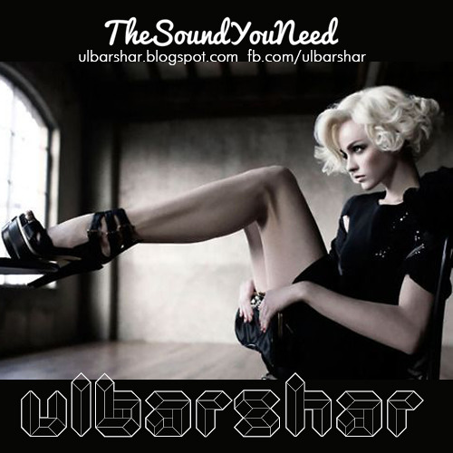 The Sound You Need by Ulbarshar 20 Tracks