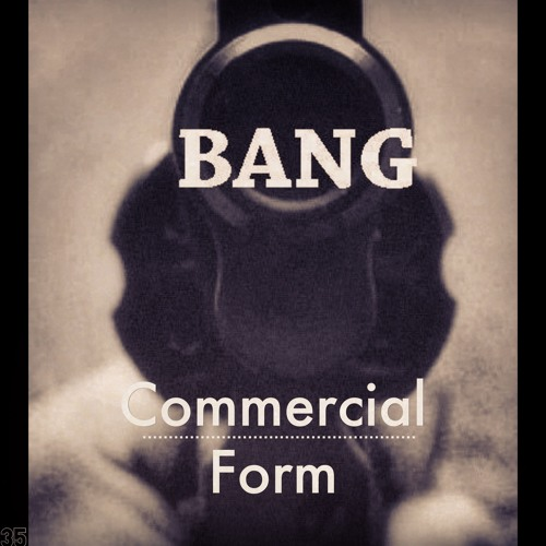 35 Commercial Form - BANG !!!