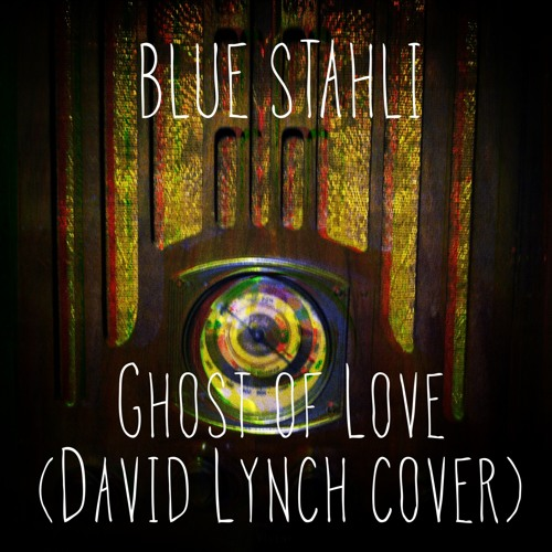 Blue Stahli - Ghost of Love (David Lynch cover) [FREE DOWNLOAD]