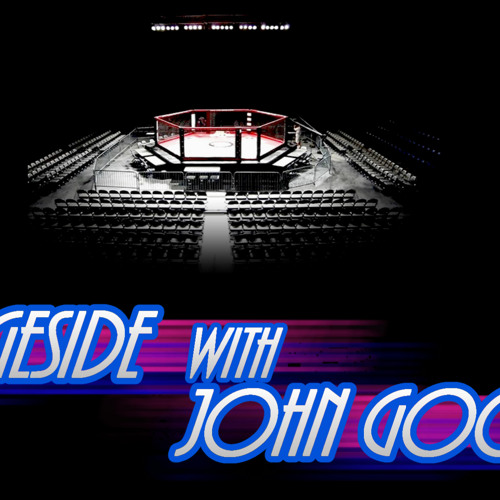Cageside Podcast 6 with John Gooden - Cage Warriors 57
