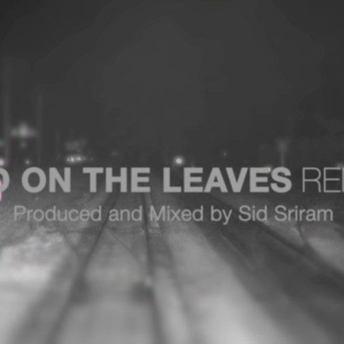 Blood On The Leaves (Sid Sriram Rendition)