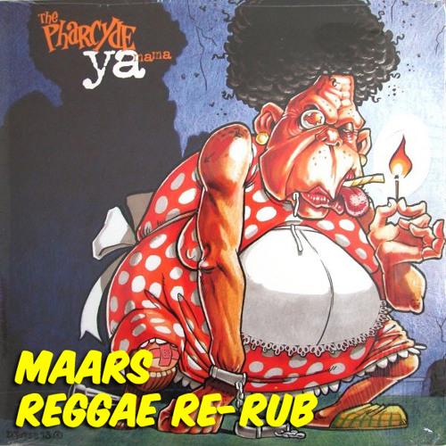 The Pharcyde- Ya Mama (Maars Reggae Re-Rub)
