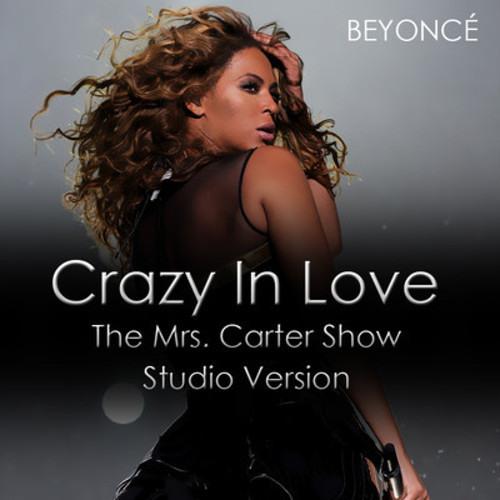 Beyoncé - Crazy In Love (The Mrs. Carter Show Studio Version)