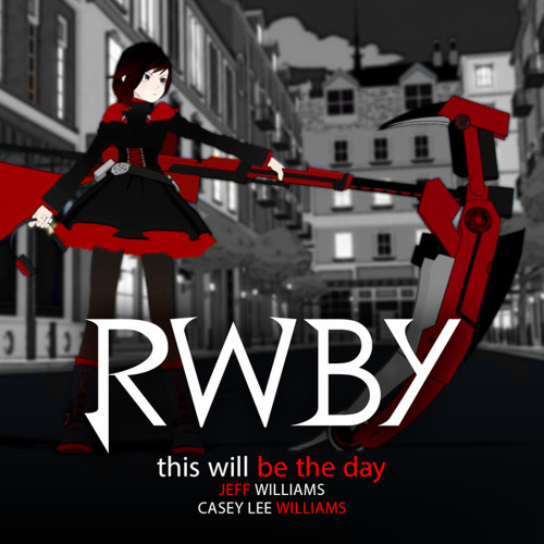 This Will Be The Day - RWBY intro