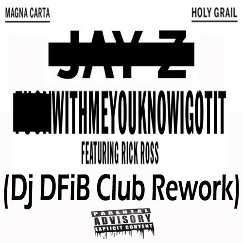 Jay Z - Fuckwithmeyouknowigotit (Dj DFiB Club Rework) - Explicit Version
