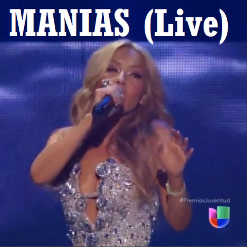 Thalia - Manías - Premios Juventud (Live) (2013)