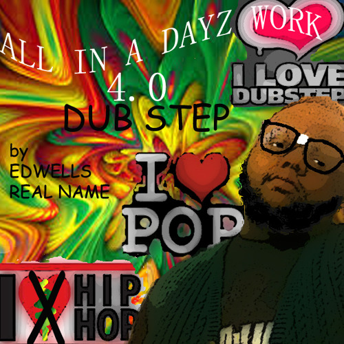 TRAMP STAMP WORK OUT by EDWELLS REAL NAME produce by PROD2LUX. ALL IN A DAYZ WORK 4.0 dub step