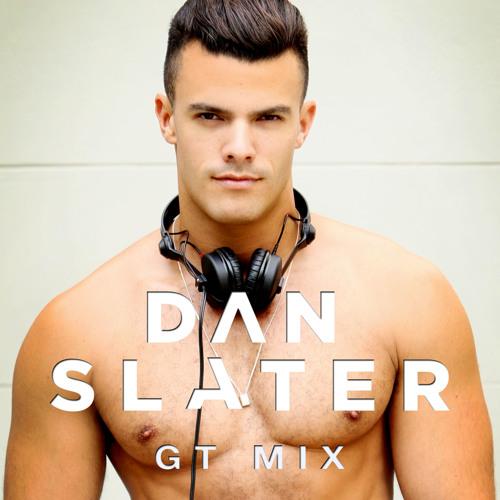 DJ Dan Slater - GT Mix