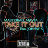 Take It Out [Explicit] (feat. Johnny X)
