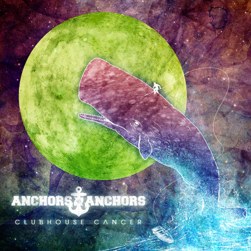 Anchors To Anchors - Clubhouse Cancer