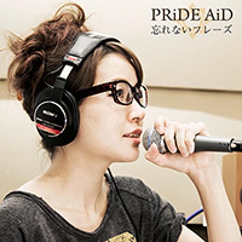 PRiDE AiD(Kyoto) - 忘れないフレーズ「unforgettable phrase」