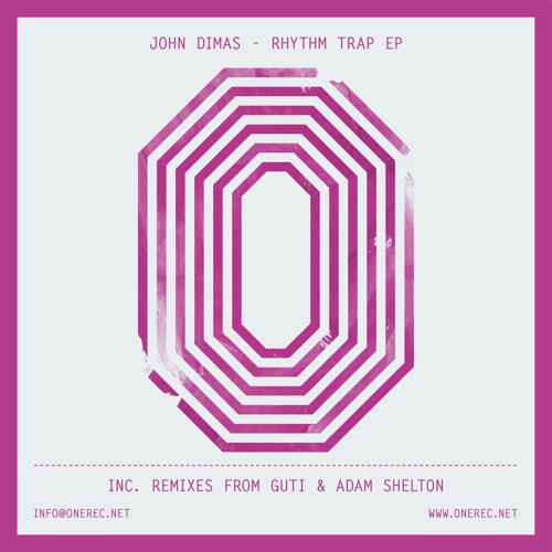 ONE 024 / JOHN DIMAS / RHYTHM TRAP E.P